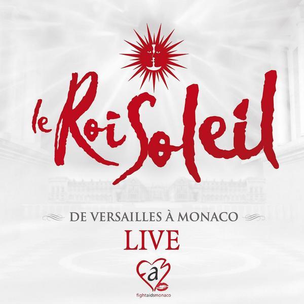 Альбом: Le Roi Soleil: De Versailles à Monaco (Live)