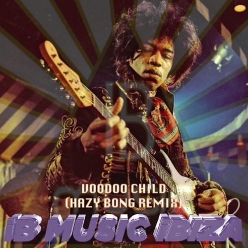 Hazy Bong - Vodoo Chile (J. Hendrix Remix)  (2014)
