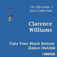 Clarence Williams - Take Your Black Bottom Dance Outside