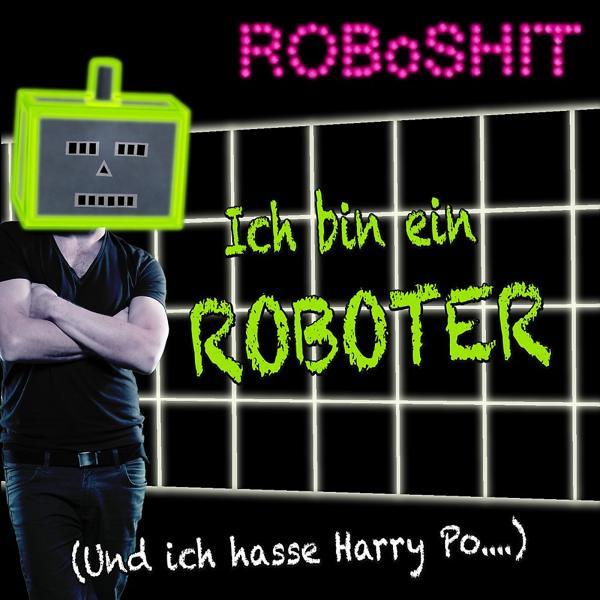 Альбом: Ich bin ein Roboter (Und ich hasse Harry Po....)