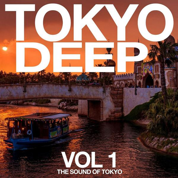 Альбом: Tokyo Deep, Vol. 1 (The Sound of Tokyo)