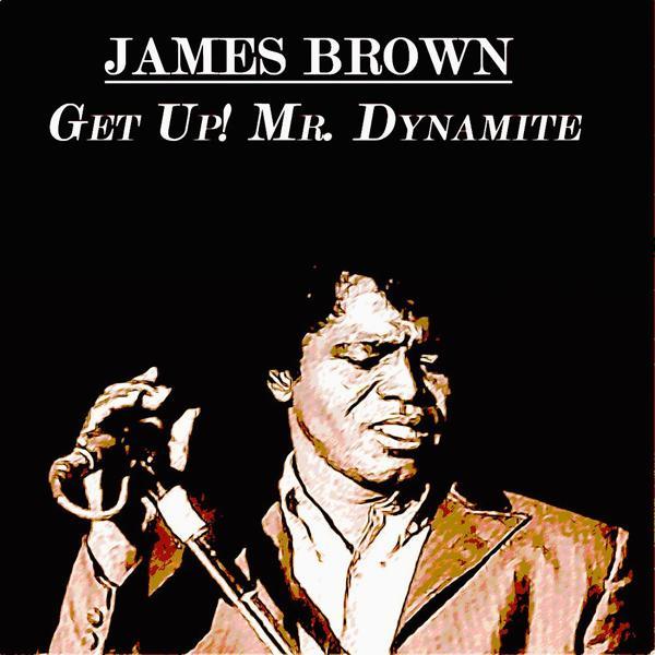 Альбом: Get Up! Mr. Dynamite (70 Original Recordings)