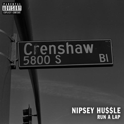 Nipsey Hussle - Run a Lap  (2013)