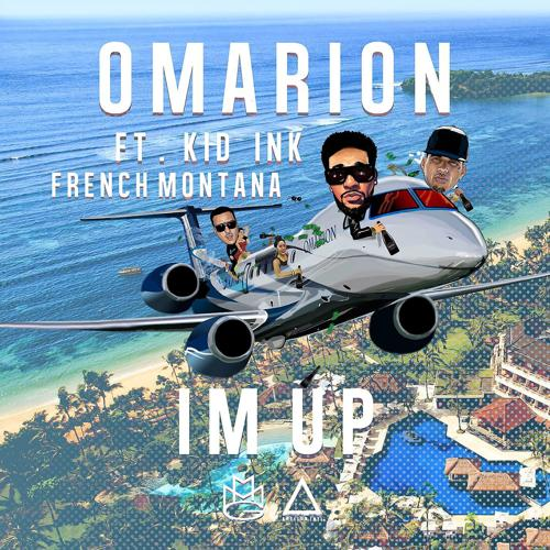 Omarion, Kid Ink, French Montana - I'm Up (feat. Kid Ink & French Montana)  (2015)