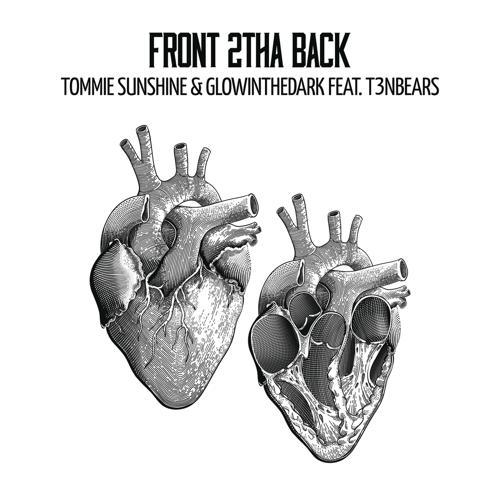 Tommie Sunshine, Glowinthedark, T3nbears - Front 2tha Back (Radio Edit)  (2015)