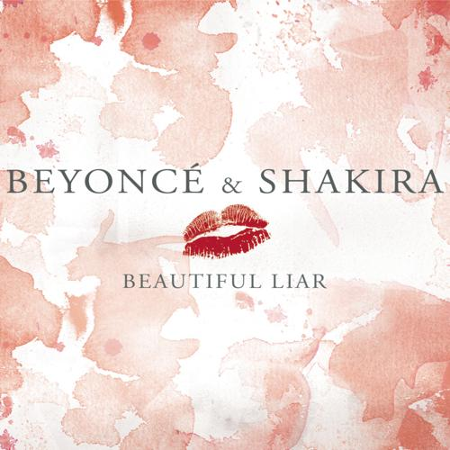 Beyoncé, Shakira - Beautiful Liar  (2007)
