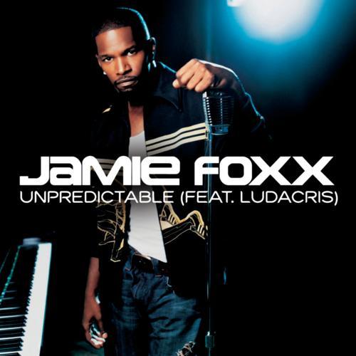 Jamie Foxx, Ludacris - Unpredictable (Album Version) (Main)  (2006)