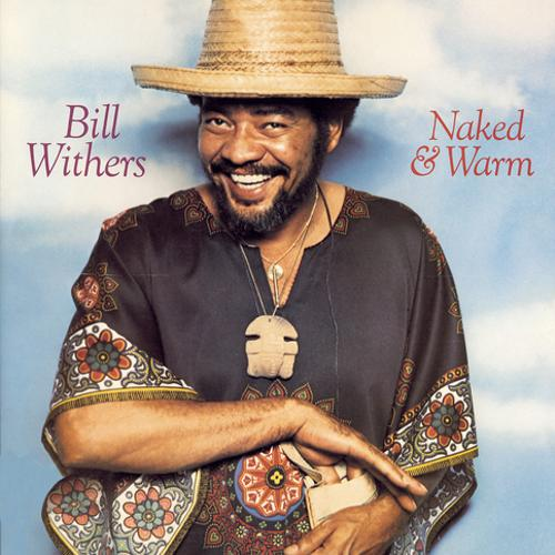 Bill Withers - If I Didn't Mean You Well  (1976)