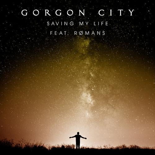 Gorgon City, ROMANS - Saving My Life  (2015)
