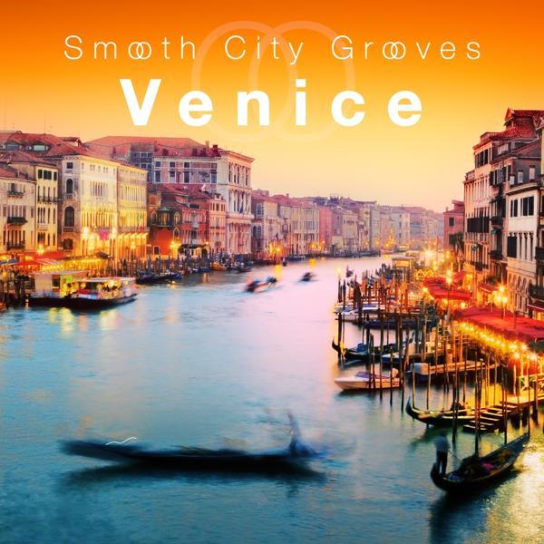 Альбом: Smooth City Grooves Venice