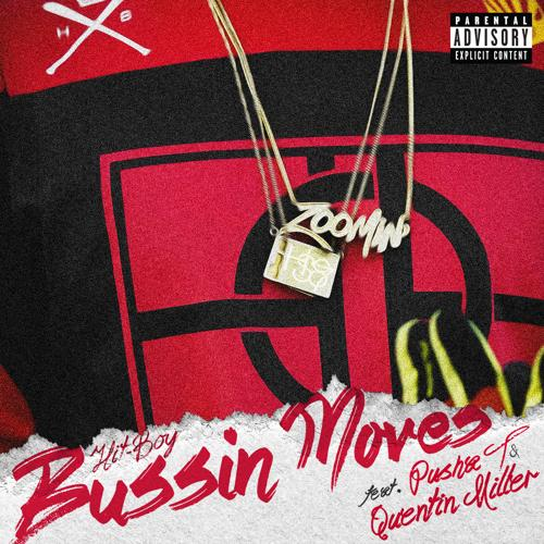 Pusha T, Hit-Boy, Quentin Miller - Bussin Moves  (2015)