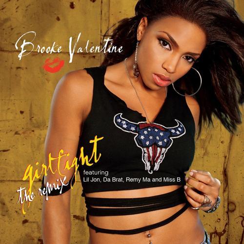 Brooke Valentine, Da Brat, Lil Jon, Remy Ma, Miss B - Girlfight (Remix;Edited; feat. Lil Jon, Da Brat, Remy Ma & Miss B)  (2005)