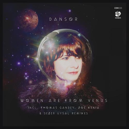Dansor - Women Are From Venus (Sezer Uysal From Mars Remix)  (2015)