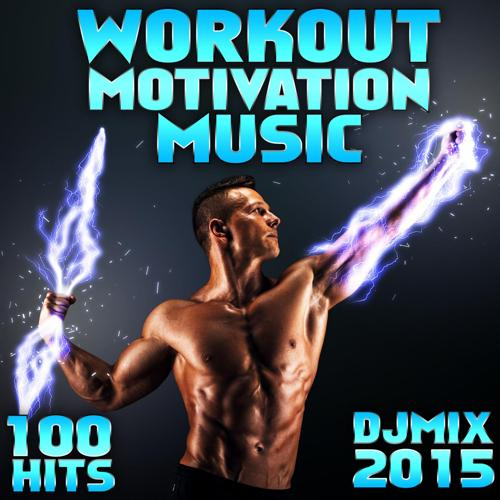 Workout Motivation - You Are Who You Think Your Are, Pt. 14 (128 BPM Workout Motivation DJ Mix)  (2015)