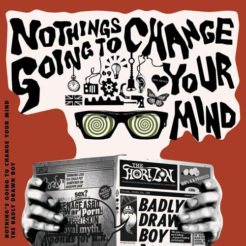 Badly Drawn Boy - Nothing's Gonna Change Your Mind (Maps Remix)  (2006)