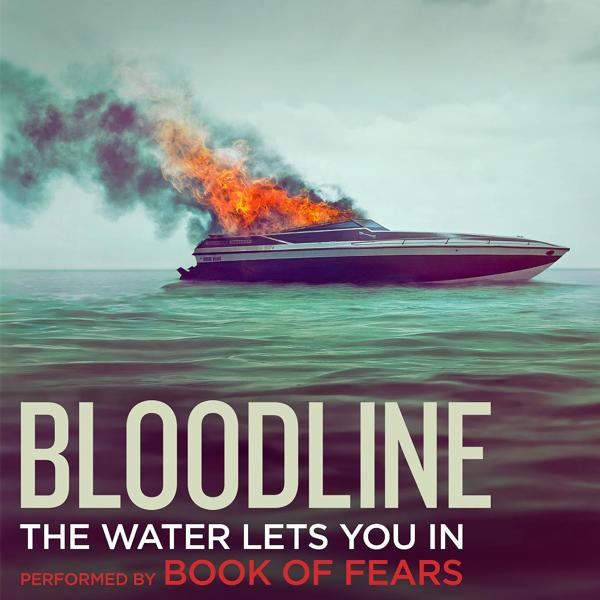 """Альбом: The Water Lets You In (""""Bloodline"""" Main Title Theme) [Extended]"""