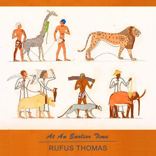 Rufus Thomas - It's Aw'rite  (2016)