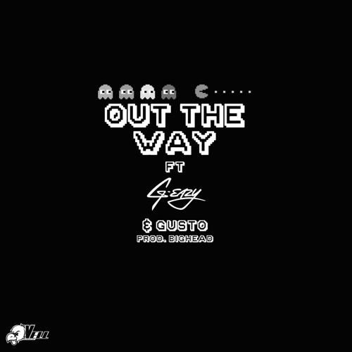 Vell, G-Eazy, Gusto - Out the Way (feat. G-Eazy & Gusto)  (2015)