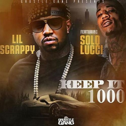 Lil Scrappy, Solo Lucci - Keep It 1000 (feat. Solo Lucci)  (2016)