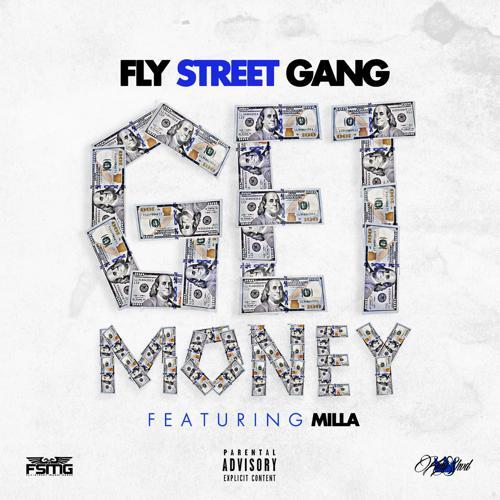 Fly Street Gang, Milla - Get Money (feat. Milla)  (2015)