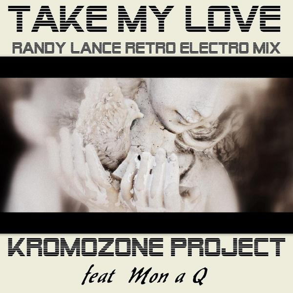 Альбом: Take My Love (Randy Lance Retro Electro Remix) [feat. Mon a Q]