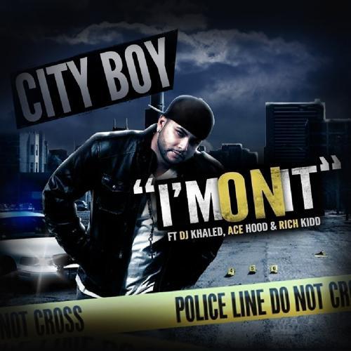 City Boy, Ace Hood, Rich Kidd, DJ KHaled - I'm On It (feat. DJ KHaled, Ace Hood & Rich Kidd)  (2011)