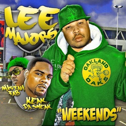 Lee Majors, Mistah F.A.B., Keak Da Sneak - Weekends (feat. Keak Da Sneak & Mistah F.A.B.) (Street)  (2009)