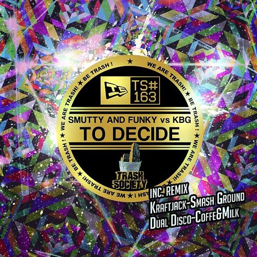 Smutty and Funky & KBG - To Decide (Original Mix)  (2016)