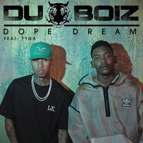 Du Boiz, Tyga - Dope Dreams  (2016)