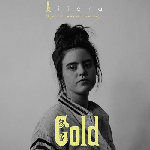 Kiiara, Lil Wayne - Gold (feat. Lil Wayne) [Remix]  (2016)