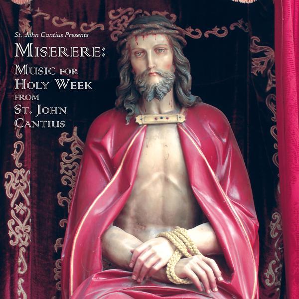 Альбом: St. John Cantius presents Miserere: Music for Holy Week