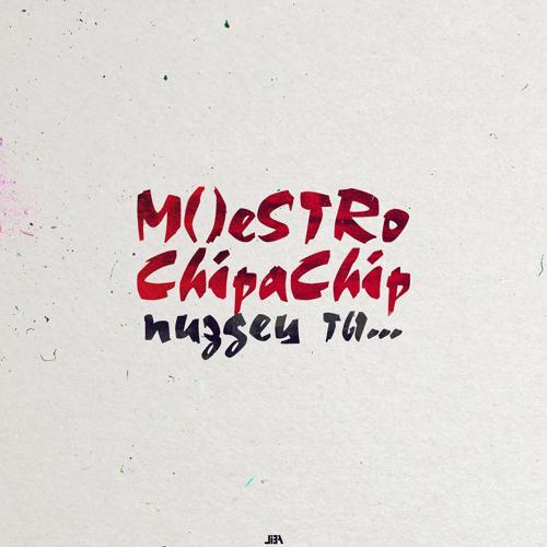 M()eSTRo, ChipaChip - Пиздец ты...  (2017)