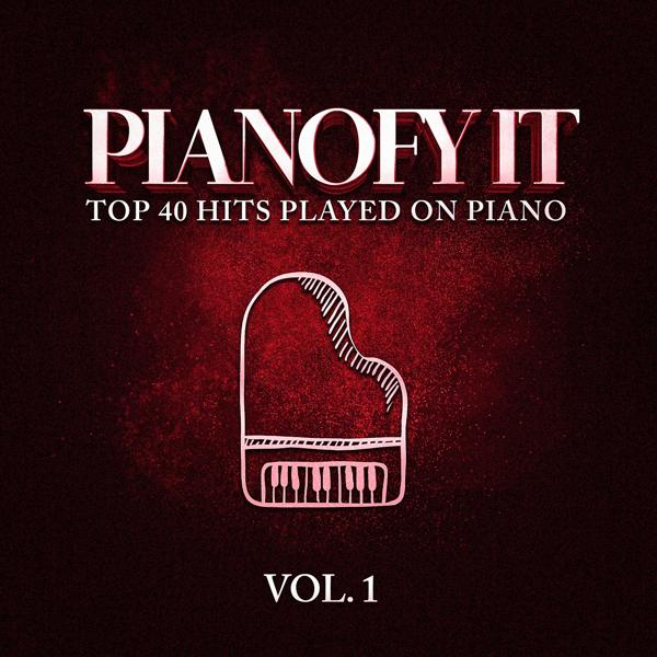 Альбом Pianofy It, Vol. 1 - Top 40 Hits Played On Piano