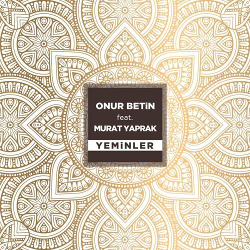 Onur Betin, Murat Yaprak - Yeminler  (2017)