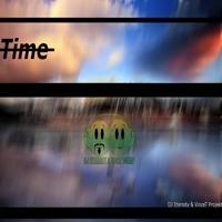 DJ Eternity & Vincet Projekt - Time (Bootleg Mix)