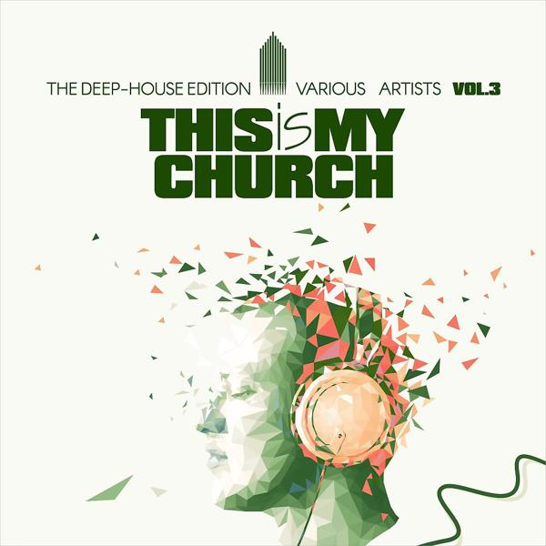 Альбом: This Is My Church, Vol. 3 (The Deep-House Edition)