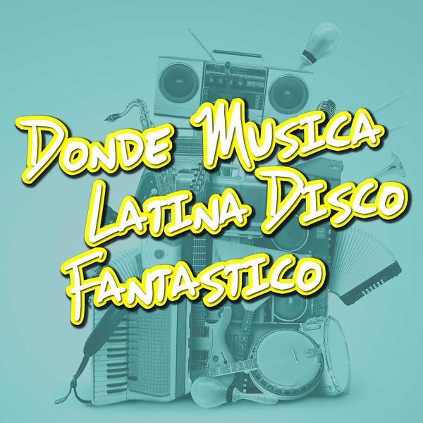Альбом: Donde Musica Latina Disco Fantastico