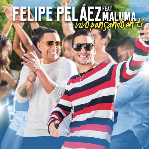 Felipe Peláez, Maluma - Vivo Pensando En Ti  (2017)