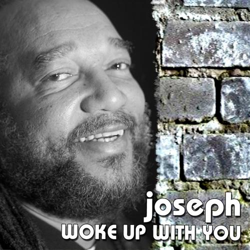 Joseph - Woke up with you  (2011)