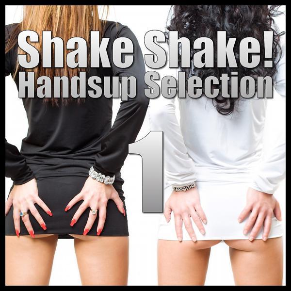 Альбом: Shake Shake! Handsup Selection, Vol. 1