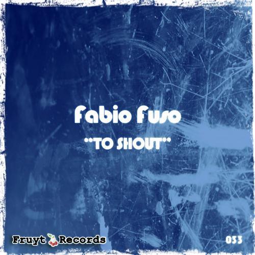 Fabio Fuso - To Shout  (2016)