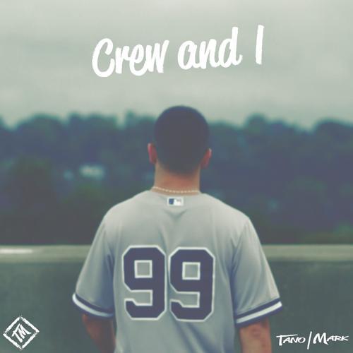 TANO | MARK - Crew and I  (2017)