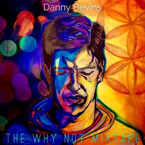 Danny Bevins - Come Thru  (2017)