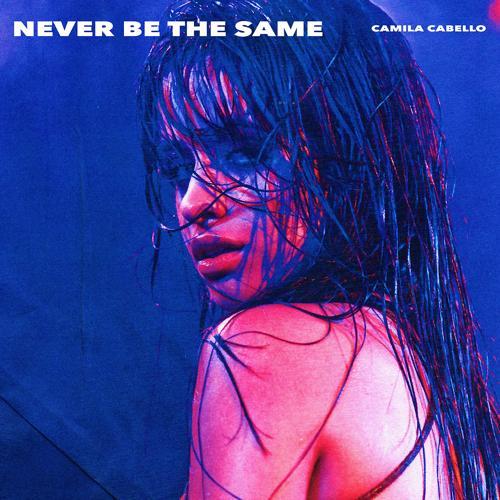 Camila Cabello - Never Be the Same  (2017)