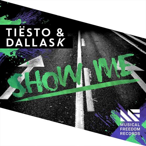 Tiësto, DallasK - Show Me (Extended Mix)  (2015)