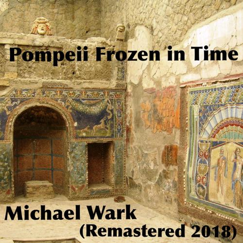 Michael Wark - Pompeii Frozen in Time (Remastered 2018)  (2018)