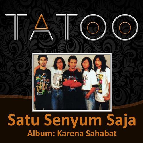 Tatoo - Karena Sahabat  (2008)