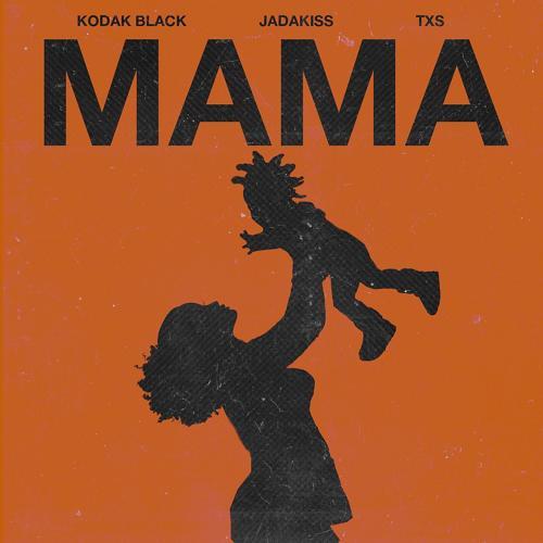 Kodak Black, Jadakiss, TXS - Mama (feat. Jadakiss & TXS)  (2018)
