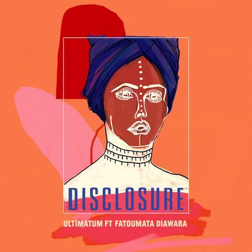 Disclosure, Fatoumata Diawara - Ultimatum  (2018)