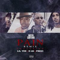 Dutch Santana - Pain (Remix) (feat. Lil Yee, E-40 & Prezi)